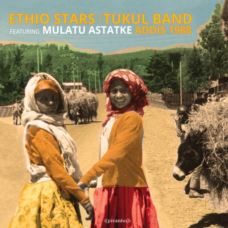 Ethio Stars / Tukul Band feat Mulatu Astatke (Lp) Piranha Musik